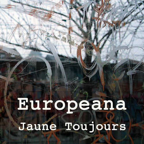 cover Europeana by Jaune Toujours 500x500px